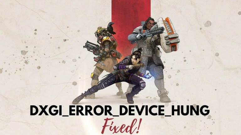 [Fix] DirectX Dxgi_Error_Device_Hung Apex Legends on Nvidia 2